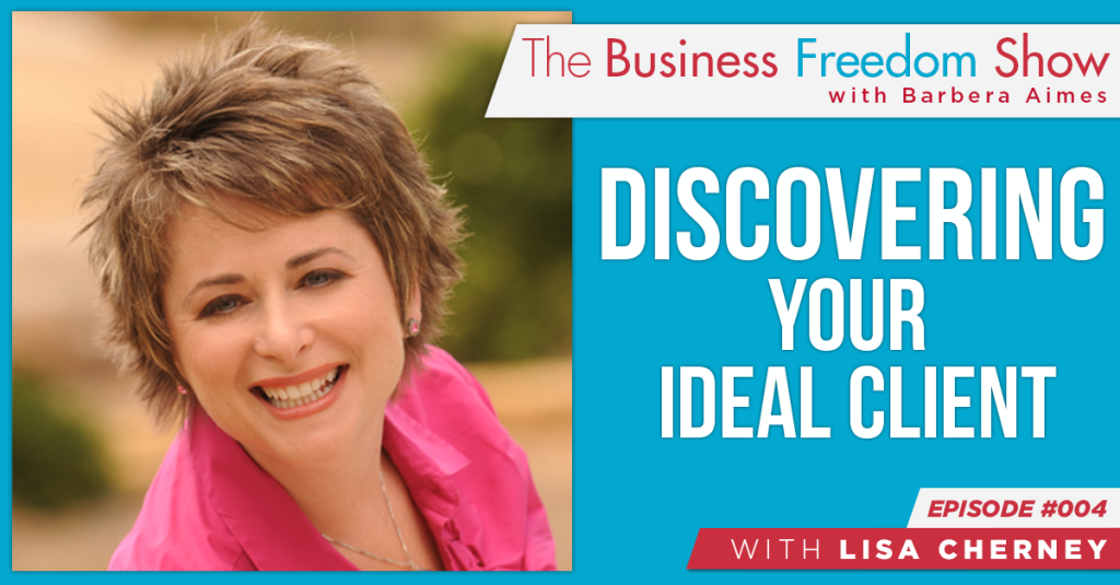 E004: Lisa Cherney – Discovering Your Ideal Client