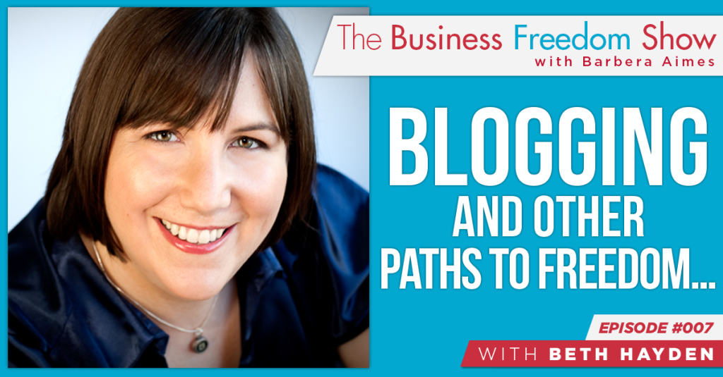 E007: Beth Hayden – Blogging and Other Paths to Freedom…
