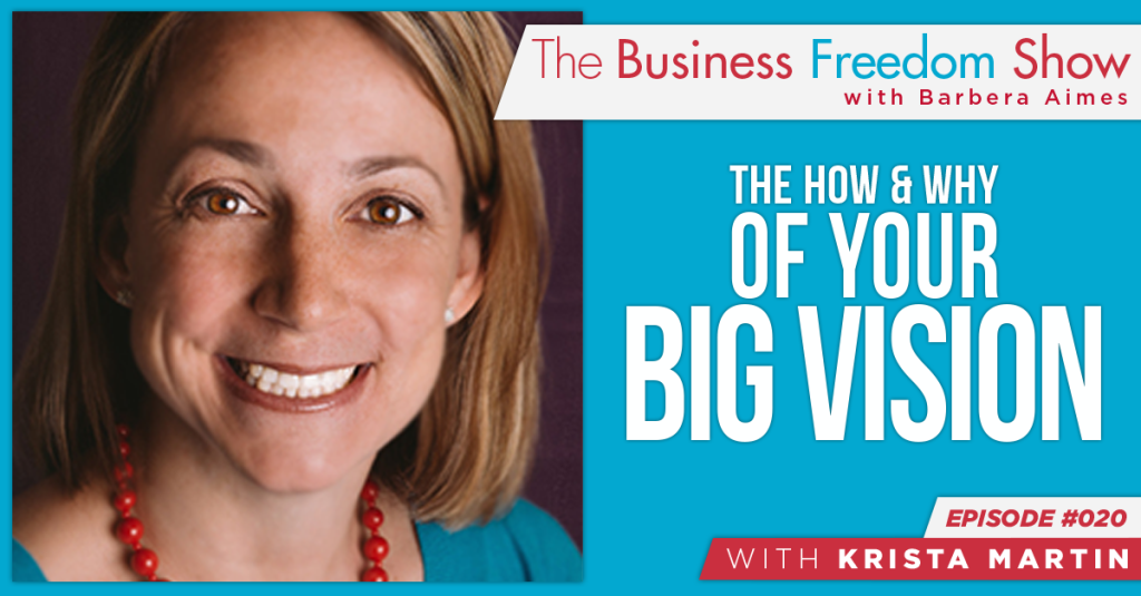E020: Krista Martin – The How & Why of Your Big Vision