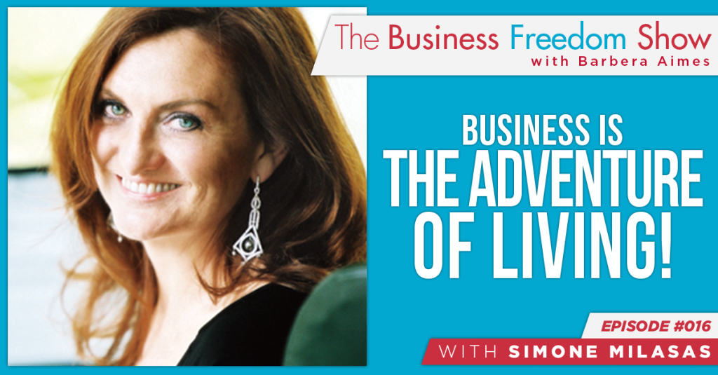 E016: Simone Milasas – Business is the Adventure of Living