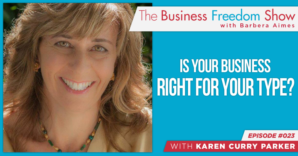 E023: Karen Curry Parker – Is Your Business Right For Your Type?